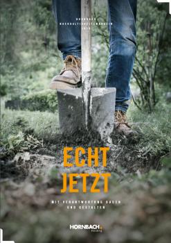 """Unter dem Titel """"Echt jetzt – Mit Verantwortung Bauen und Gestalten"""" hat Hornbach pünktlich seine neue Ausgabe des Nachhaltigkeitsmagazins veröffentlicht."""